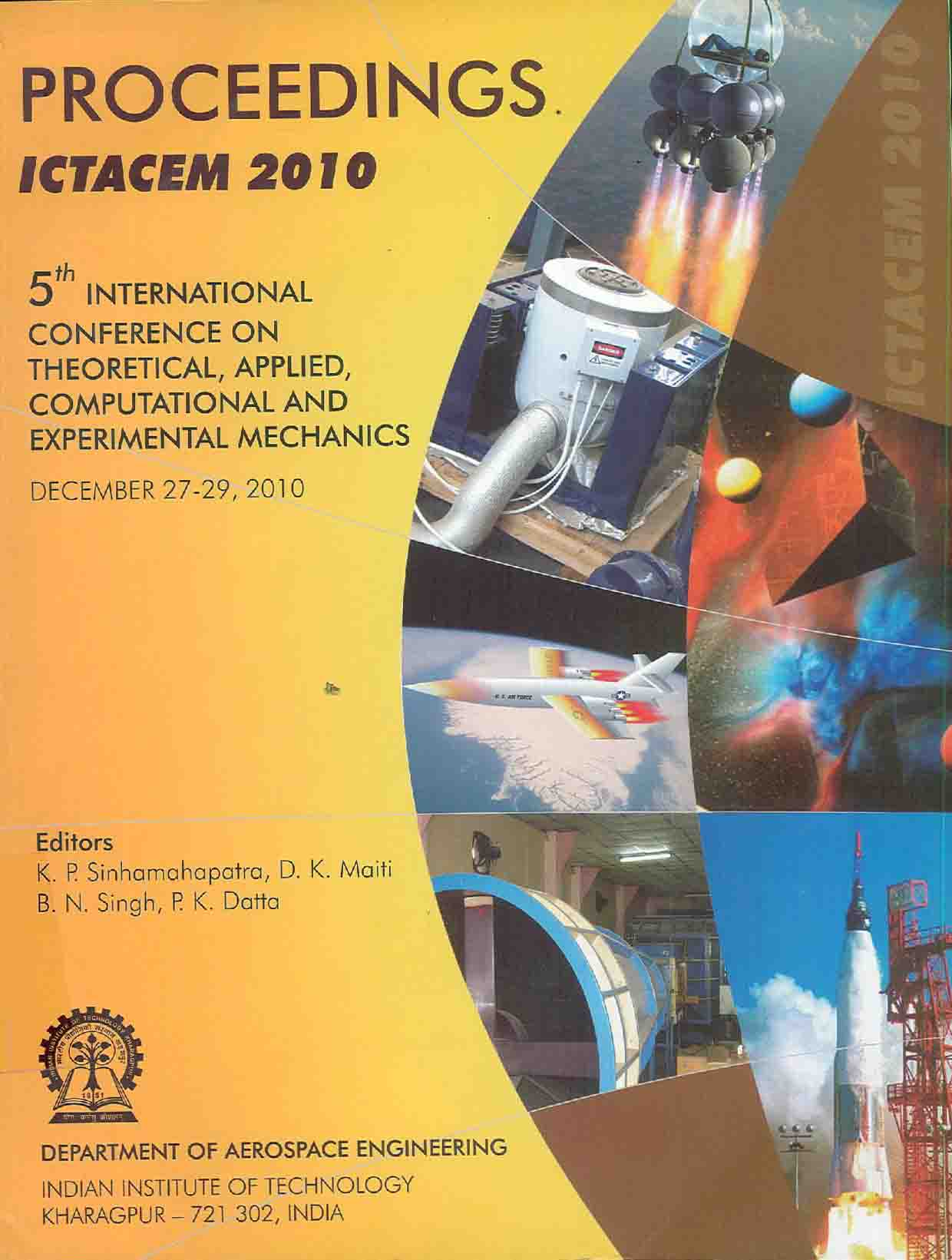 Proceedings ICTACEM 2010 : 5th International conference on Theoretical, Applied, Computational and Experimental Mechanics December 27-29, 2010