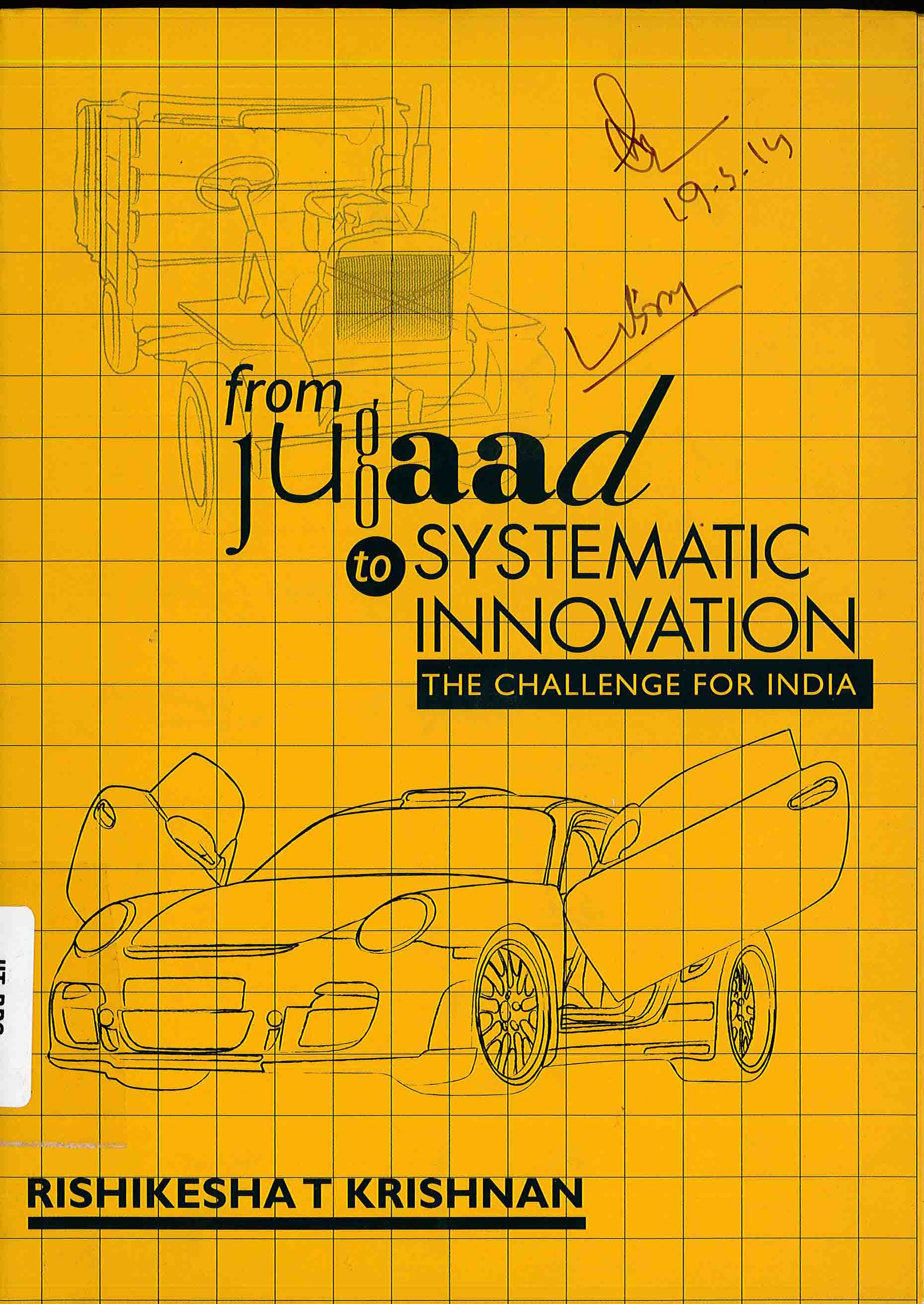 From Jugaad to Systematic Innovation : The Challenge for India
