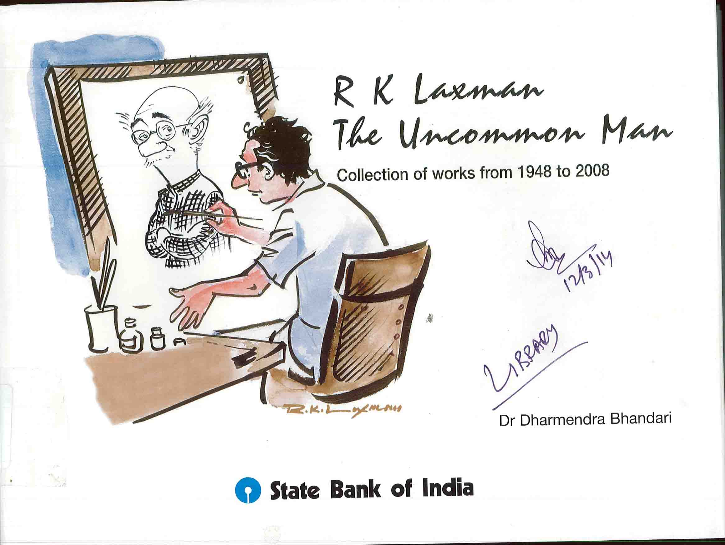 R. K. Laxman, the Uncommon Man : collection of works from 1948 to 2008