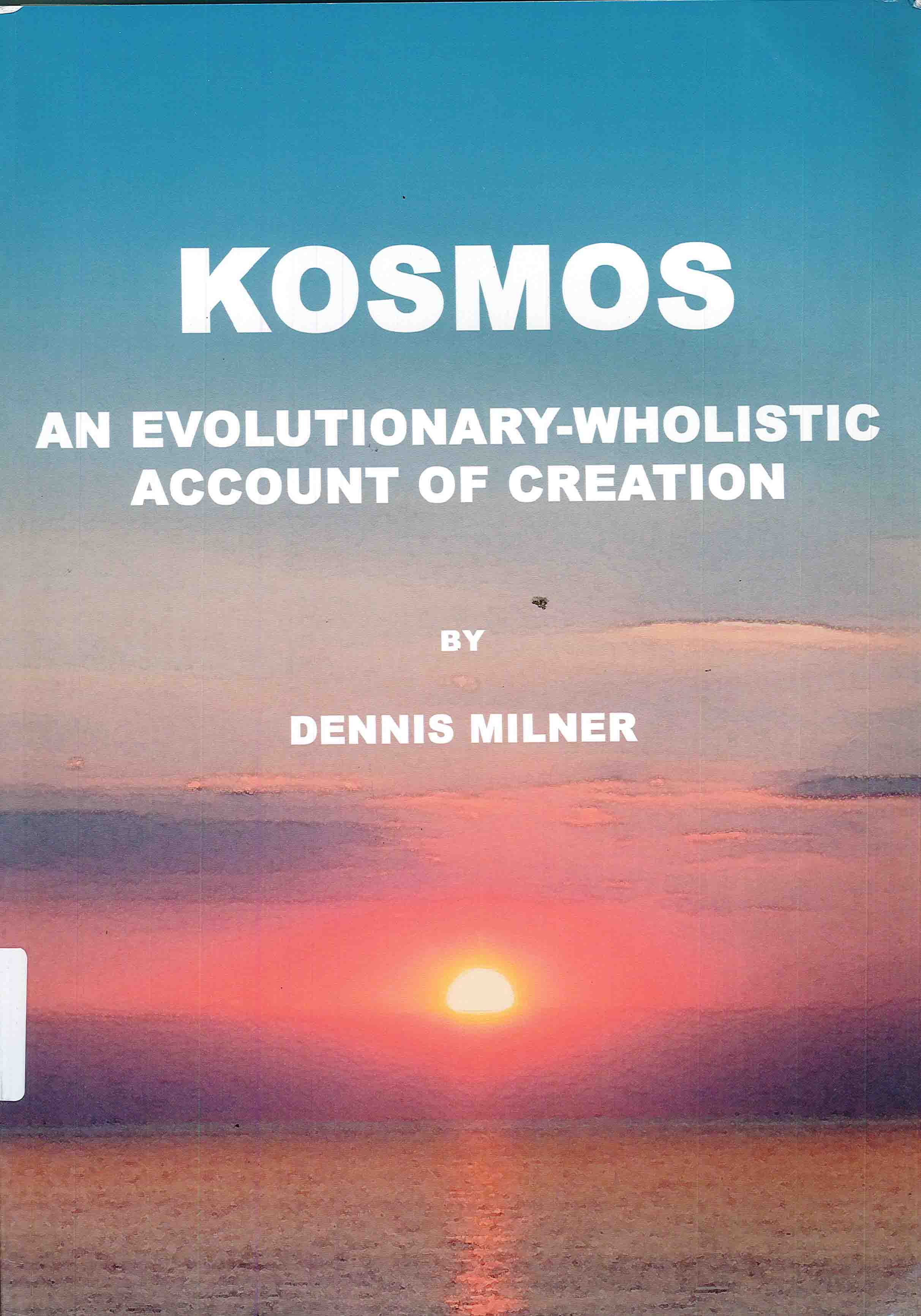 Kosmos: An Evolutionary-wholistic Account of Creation`
